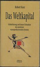Robert Kurz - Das Weltkaptal - Globalisierung und innere Schranken des modernen.
