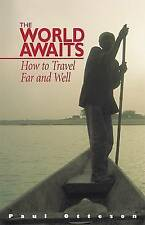 The World Awaits: How to Travel Far and Well,GOOD Book