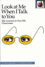 Look at Me When I Talk to You: ESL Learners in Non-ESL Classrooms, Sec-ExLibrary