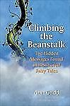 Climbing the Beanstalk: The Hidden Messages Found in Best-Loved Fairy Tales, Ann