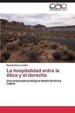 La Hospitalidad Entre la Etica y el Derecho by Louidor Wooldy Edson (2014,...
