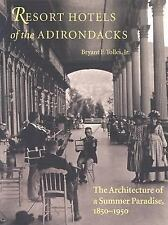 Resort Hotels of the Adirondacks: The Architecture of a Summer Paradis-ExLibrary