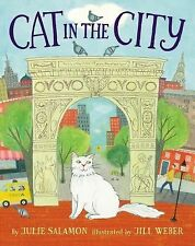 NEW Cat in the City by Julie Salamon (2014, Hardcover) Jill Weber Illustrator