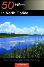 50 Hikes in North Florida: Walks, Hikes, and Backpacking Trips in the Northern F