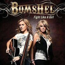 Fight Like a Girl * by Bomshel (CD, Oct-2009, Curb) (t)