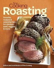 Fine Cooking Roasting by Fine Cooking Magazine Editors (2014, Paperback)