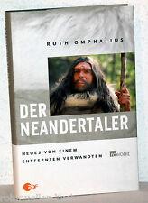 Ruth Omphalius - DER NEANDERTALER - Neues von einem entfernten Verwandten