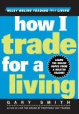 How I Trade for a Living (Wiley Online Trading for a Living), Gary Smith, Good C