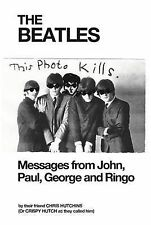 The Beatles: Messages from John, Paul, George and Ringo by Chris Hutchins...