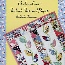 CHICKEN LINEN FEEDSACK FACTS Fabric History Projects NEW BOOK Apron Quilt Doll