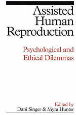 Assisted Human Reproduction: Psychological and Ethical Dilemmas, , Used; Good Bo