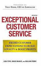 Exceptional Customer Service: Exceed Customer Expectations to Build Loyalty & B