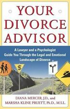 Your Divorce Advisor : A Lawyer and a Psychologist GuideYou Through the Legal an