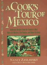 A Cook's Tour of Mexico: Authentic Recipes from the Country's Best Open-Air Mark