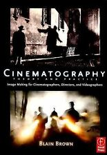 Cinematography: Theory and Practice: Image Making for Cinematographers, Directo