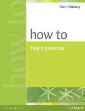 How to Teach Grammar by Scott Thornbury (Paperback, 1999)
