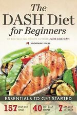 The DASH Diet for Beginners - Essentials to Get Started by John Chatham...