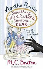Agatha Raisin: Something Borrowed, Someone Dead Beaton, M.C. Very Good Book