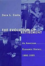 The Evolution of Retirement: An American Economic History, 1880-1990 (National B