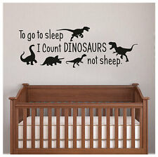 TO GO TO SLEEP I COUNT DINOSAURS NOT SHEEP Vinyl Wall Decal Childrens Room Words