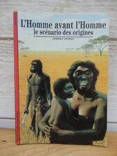L'HOMME AVANT L'HOMME LE SCENARIO DES ORIGINES N°215 DECOUVERTES GALLIMARD 1994