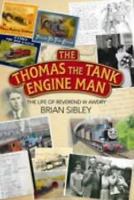 The Thomas the Tank Engine Man : The Life of Reverend W Awdry by Brian Sibley...