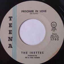 IKETTES ~ PRISONER OF LOVE rare TEENA soul 45 IKE & TINA VG