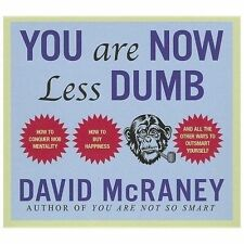 You Are Now Less Dumb: How to Conquer Mob Mentality, How to Buy Happiness, and A