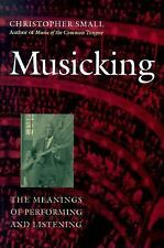 Musicking: The Meanings of Performing and Listening Music/Culture)