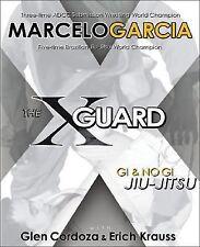 The X-Guard : Gi and No Gi Jiu-Jitsu by Marcelo García, Glen Cordoza and Erich …