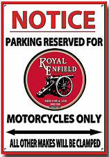 ROYAL ENFIELD, NOTICE PARKING RESERVED FOR ROYAL ENFIELD M/C'S ONLY  METAL SIGN.
