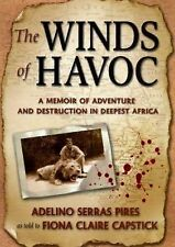 The Winds of Havoc: A Memoir of Adventure and Destruction in Deepest Africa, Ade