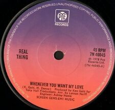 """REAL THING whenever you want my love 7"""" WS EX/ uk pye 7N46045"""