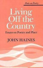 Living Off the Country: Essays on Poetry and Place (Poets on Poetry)