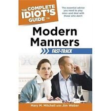 The Complete Idiot's Guide to Modern Manners Fast-Track by Mary Mitchell and...