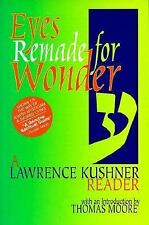 Eyes Remade for Wonder: A Lawrence Kushner Reader by Kushner, Lawrence
