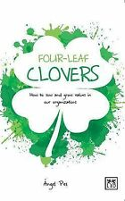 Four Leaf Clovers : How to Sow and Grow Values in Our Organizations by Àngel...