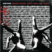 cd Kenna - Make Sure They See My Face (Parental Advisory, 2008)