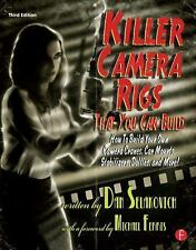 Killer Camera Rigs That You Can Build: How to Build Your Own Camera Cranes, Car