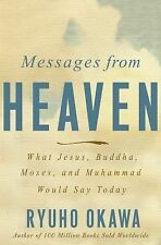 Messages from Heaven: What Jesus, Buddha, Muhammad, and Moses Would Say Today, O