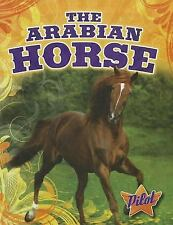 The Arabian Horse (Pilot Books: Horse Breed Roundup)-ExLibrary