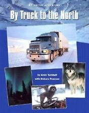 By Truck to the North: My Arctic Adventure (Adventure Travel)