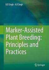Marker-Assisted Plant Breeding: Principles and Practices by B. D. Singh and...