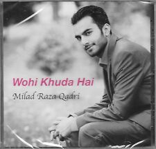 WOHI KHUDA HAI ( MILAD RAZA QADRI ) NEW NAAT CD - FREE UK POST