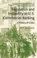 Regulation and Instability in U.S. Commercial Banking: A History of Crises (Palg