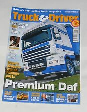 TRUCK & DRIVER MARCH 2012 - PREMIUM DAF/FIVE AXLE ODDITIES/TRUCKING SURVIVOR