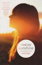 Steal My Sunshine by Emily Gale. BRAND NEW!
