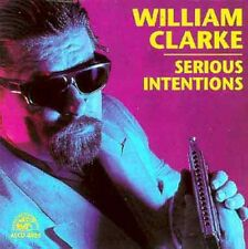 Serious Intentions - William Clarke (2000, CD NEUF)