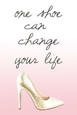 One Shoe Can Change Your Life Quote 18x12 Art Print Poster by Claudia Sch?en