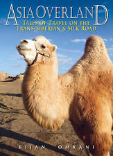 Asia Overland: Tales of Travel on the Trans-Siberian and Silk Road (Odyssey Guid